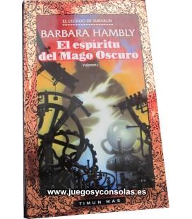 EL ESPIRITU DEL MAGO OSCURO - EL LEGADO DE SURAKLIN - BARBARA HAMBLY - TIMUN MAS