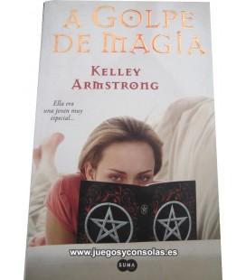 A GOLPE DE MAGIA - KELLEY ARMSTRONG - SANTILLANA EDICIONES GENERALES