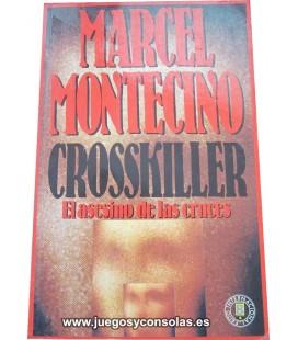 CROSSKILLER - EL ASESINO DE LAS CRUCES - MARCEL MONTECINO - EDICIONES B