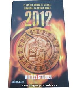 2012 EL FIN DEL MUNDO SE ACERCA: COMIENZA LA CUENTA ATRAS - WHITLEY STRIEBER - MINOTAURO