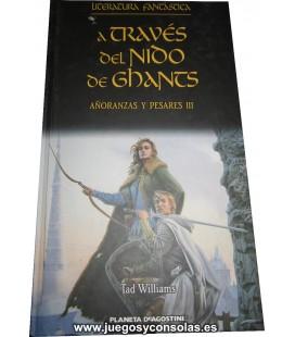 A TRAVES DEL NIDO DE GHANTS - AÑORANZAS Y PESARES III - TAD WILLIAMS - PLANETA DEAGOSTINI
