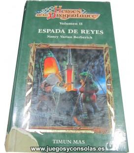 ESPADA DE REYES - HEROES DE LA DRAGONLANCE VOL. 2 - NANCY VARIAN BERBERICK - TIMUN MAS