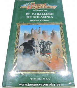 EL CABALLERO DE SOLAMNIA - HEROES DE LA DRAGONLANCE VOL. 3 - MICHAEL WILLIAMS - TIMUN MAS