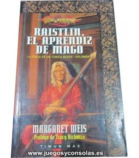 RAISTLIN EL APRENDIZ DEL MAGO - LA FORJA DE UN TUNICA NEGRA VOL. 1 - MARGARET WEIS Y TRACY HICKMAN - TIMUN MAS